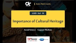 importance of cultural heritage   chapter 7 gseb std 10 gujarati
