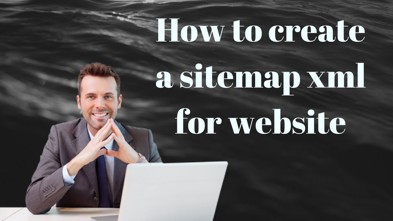 how to create a sitemap xml for website how to upload to website