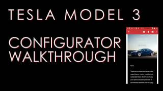 Tesla Model 3 Configurator Walkthrough