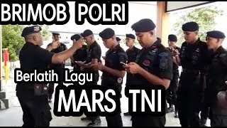 Brimob Berlatih Lagu Mars TNI