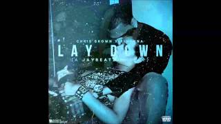Chris Brown x Rihanna - Lay Down (A JAYBeatz Mashup)
