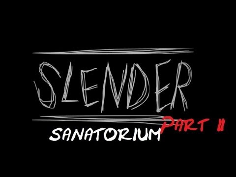 8 PAGES!!! BUT STILL..... //Let's Play Slender Sanatorium [English Special] + CAM [HD]