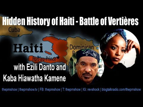 Hidden History of Haiti - Battle of Vertières with Ezili Danto and Kaba Hiawatha Kamene