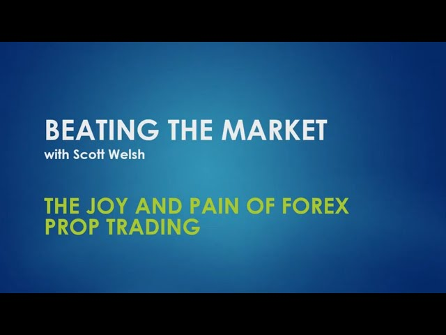 The Joy and Pain of Forex Prop Trading