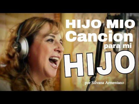 Cancion para mi hijo HIJO MIO  Silvana Armentano