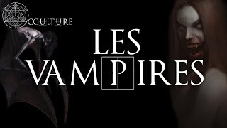 Les Vampires - Occulture Episode 22