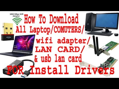 How To Download And Install ALL LAN CARD/ WIFI /COMPUTERS /LAPTOPS Drivers