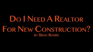 Do I Need a Realtor for New Construction?