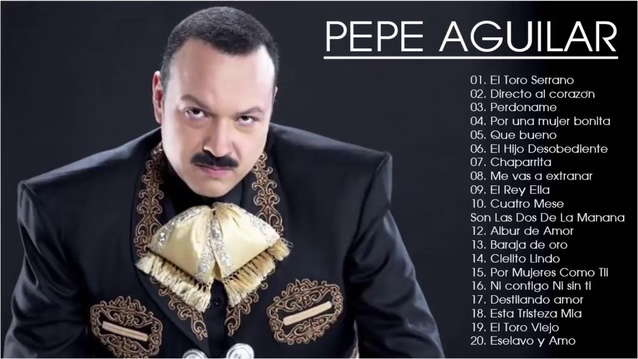 Pepe Aguilar Sus Grandes Exitos ||  Las 30 Mejores Canciones De Pepe Aguilar