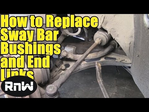 How to Remove and Replace Sway Bar Bushings and End Links - Also Inspection Procedure and Other Tips