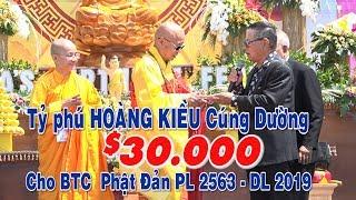 Tỷ Phú HOÀNG KIỀU Cúng Dường $30.000 USD Cho BTC - SC Bích Liên Trưởng Ban Tài Chánh
