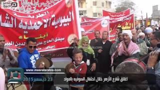 مصر العربية | اغلاق شارع الأزهر خلال احتفال الصوفيه بالمولد