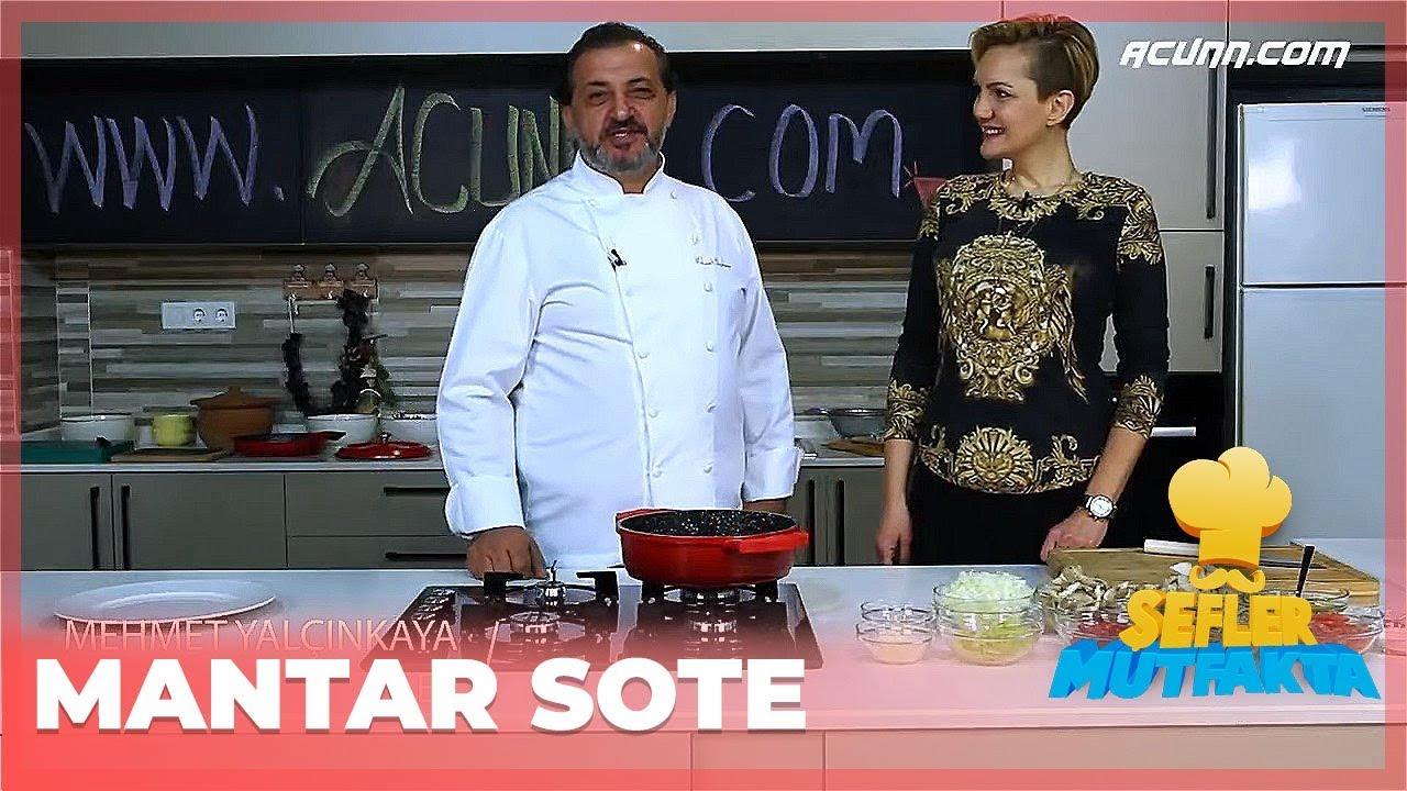Mantar Sote | Mehmet Yalçınkaya | Dilek Yeğinsü | Şefler Mutfakta