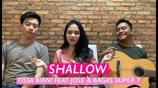 Shallow - Lady Gaga, Bradley Cooper (Cover) by Tissa Biani ft. Jose & Bagas New Super 7