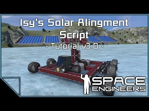 Space Engineers - Isy's Solar Alignment Script v3.0 Tutorial