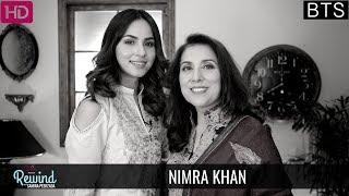 Behind The Scenes | Nimra Khan | Rewind With Samina Peerzada