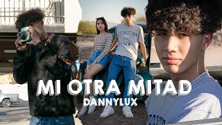 DannyLux - Mi Otra Mitad [Official Video]