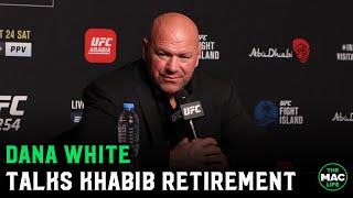 "Dana White reacts to Khabib Nurmagomedov retirement: ""He is the baddest motherf***er on the planet"""