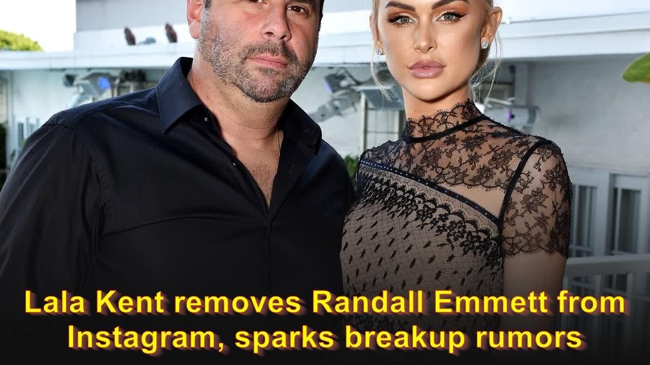 Download Lala Kent removes Randall Emmett from Instagram, sparks breakup rumors
