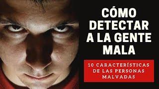 CÓMO DETECTAR A LA GENTE MALA - 10 Características de las Personas Malvadas