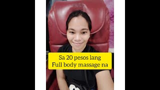 20 PESOS IN 6 MINS.MASSAGE/ELECTRIC CHAIR/REST N GO/ANG SARAP HANGGANG DULO!