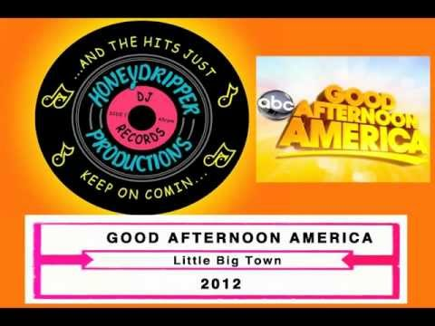 Little Big Town  Good Afternoon America  2012