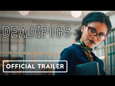 Dead Pigs - Official Trailer (2021) Vivian Wu, Zazie Beetz