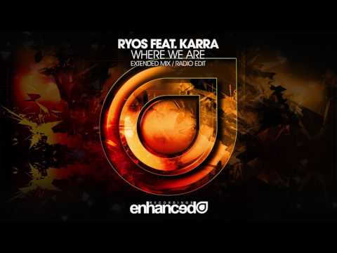 Ryos ft. KARRA - Where We Are (Extended Mix)