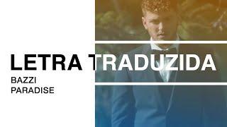 Bazzi - Paradise (Letra Traduzida)