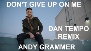 Gambar cover ANDY GRAMMER   DON'T GIVE UP ON ME   DAN TEMPO REMIX