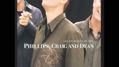"Phillips Craig & Dean ""Let My Words Be Few"""