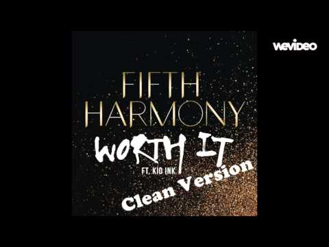 Worth it (Clean Version) Fifth Harmony