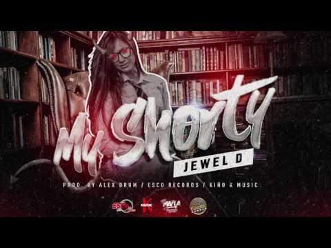 Jewel D x My Shorty