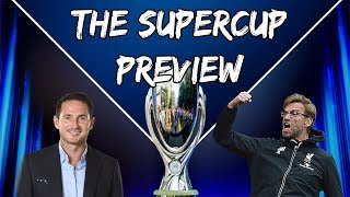 Super Cup Preview - Frank Lampard vs Jurgen Klopp