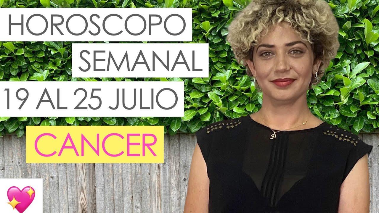 CANCER ♋   HOROSCOPO SEMANAL   19 AL 25 JULIO  