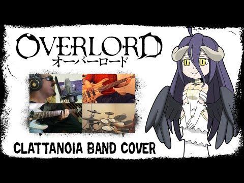 【Overlord OP】 Clattanoia 【コラボしました】 Band Cover