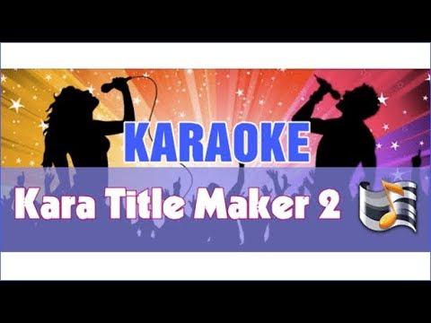 Hướng Dẫn cài đặt phần mềm làm karaoke [Kara title maker 2 + Full Crack]