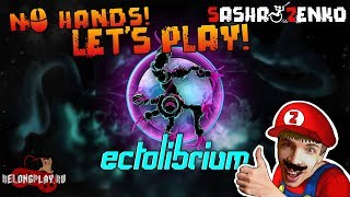 Ectolibrium Gameplay (Chin & Mouse Only)