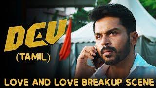 Dev - Love and Breakup Scene | Karthi | Rakul Preet Singh | Prakash Raj