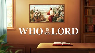"Gospel Movie Trailer | Is the Bible the Lord, or Is God? ""Who Is My Lord"""