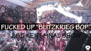 Fucked Up - Blitzkrieg Bop @ 285 Kent Avenue Part 14 (Final Show)