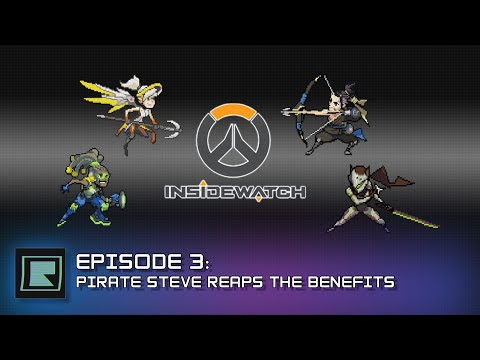 InsideWatch (The Overwatch Podcast) Episode 3: Pirate Steven Reaps the Benefits