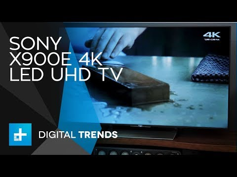 Sony X900E 4K LED UHD TV - Hands On Review