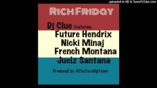 dj clue ft future nicki minaj juelz santana french montana rich friday radio rip