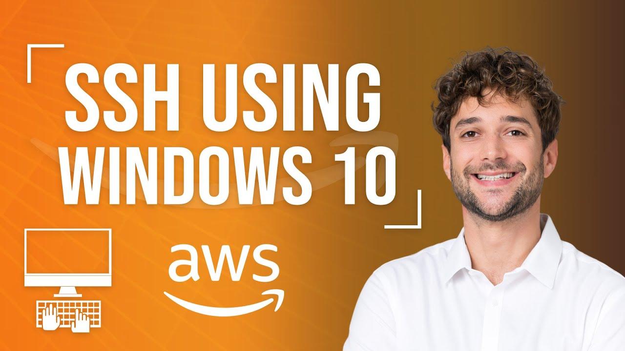 SSH to EC2 Instances using Windows 10 Tutorial