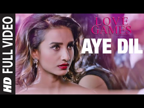 AYE DIL Full Video Song | LOVE GAMES |...