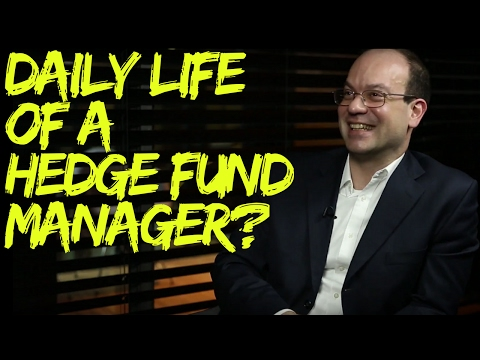What is the daily life of a hedge fund manager like?