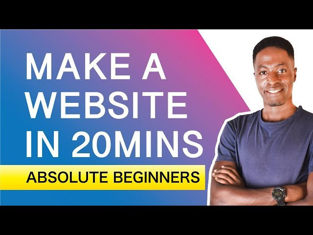 How To Make a Website in 20mins - Absolute Beginners