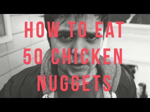How to Eat 50 Chicken Nuggets