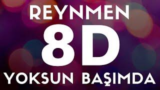 REYNMEN - Yoksun Başımda(8D SES / AUDIO)